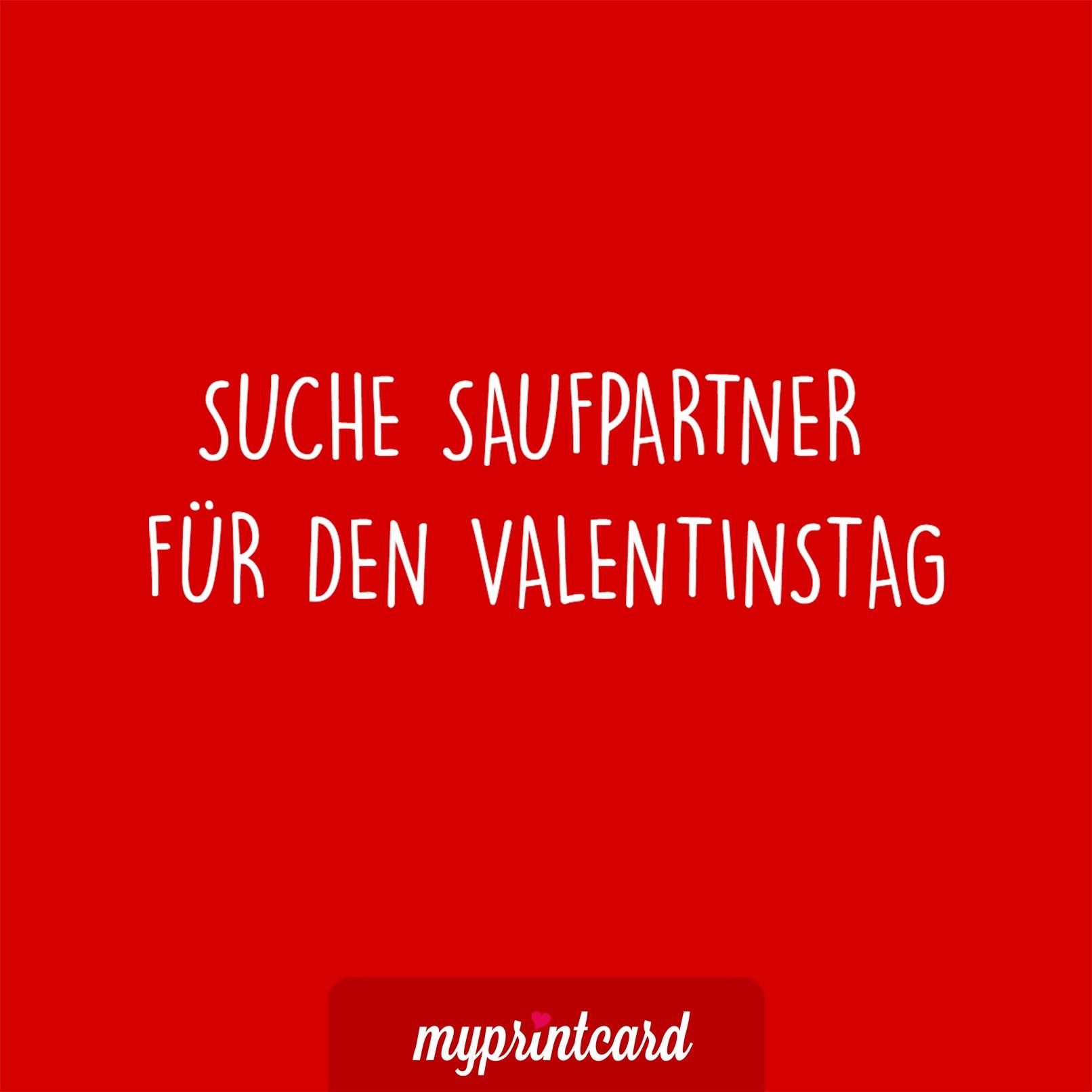 Suche Saufpartner Zum Valentinstag.